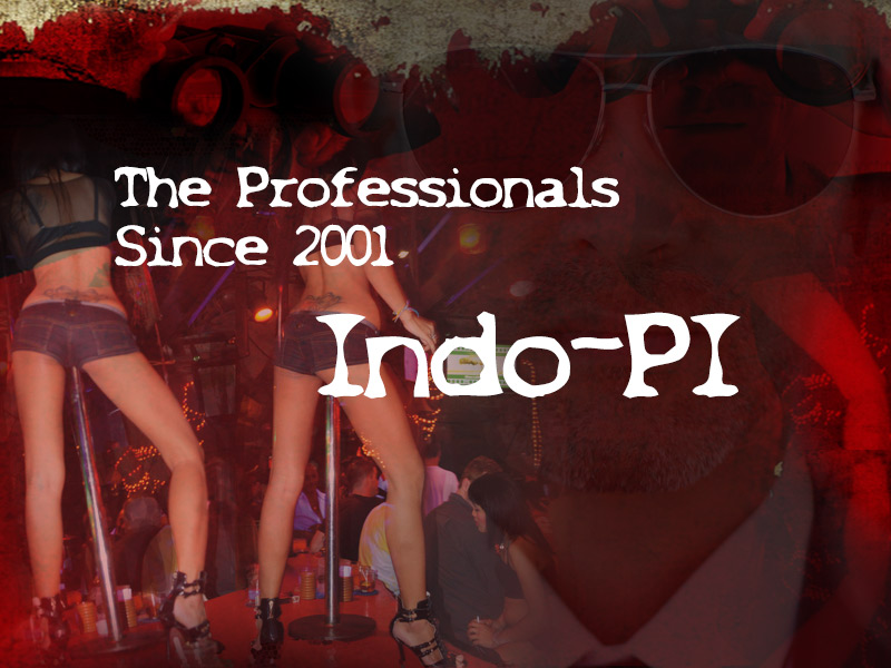 Indonesian Freelance Prostitute,Indonesia Private Investigator Job,Indonesian Girlfriend Scams,Indonesia Dating Site Scam,Indonesia Private Investigators,Jakarta Private Investigator,Indonesia PI,Investigations,Indo,Indonesia,private,investigators,Indonesia dating site scams,detective,Bali private detectives,Jakarta private eye,detectives, girlfriend,background,checks,surveillance,find missing person Indonesia,Cheating Indonesian girlfriend,DNA test,paternity,Google #1 ranking,Powered by universal mind and unlimited power,success,wealth